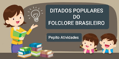 Ditados populares do Folclore Brasileiro