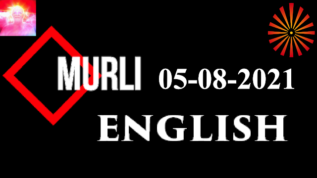 Brahma Kumaris Murli 05 August 2021 (ENGLISH)