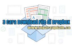 3 Cara Download File di Dropbox dengan Mudah