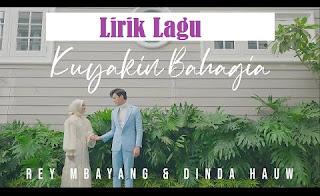 Lirik lagu Rey Mbayang dan Dinda Hauw Kuyakin Bahagia