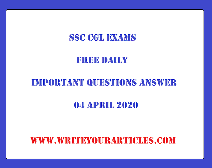 SSC CGL Exams Free Daily Important Questions Answer 04 APRIL 2020