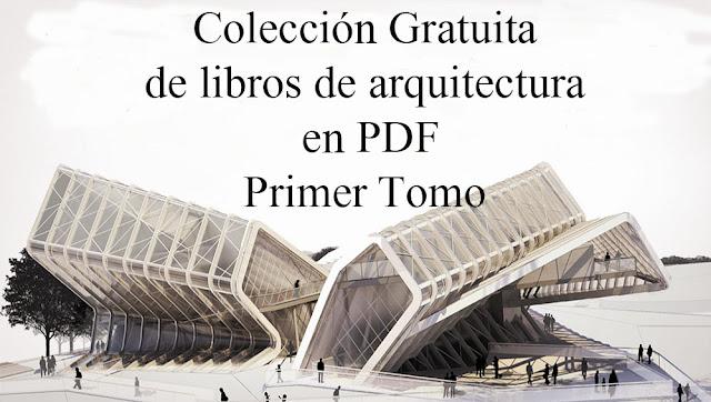 Colección de libros de arquitectura en PDF, Primer tomo