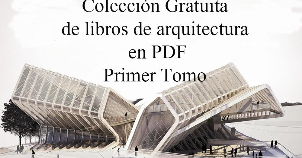 Colecci N De Libros De Arquitectura En Pdf Primer Tomo