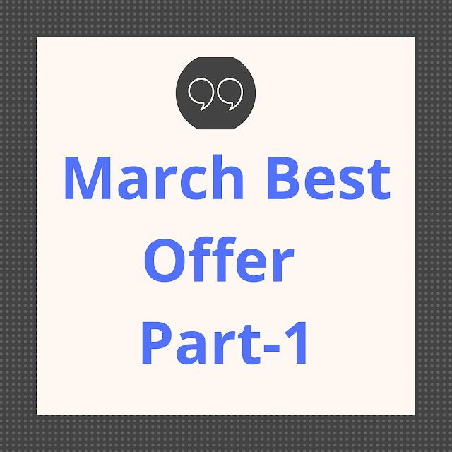 March mahine ka best offers part-1