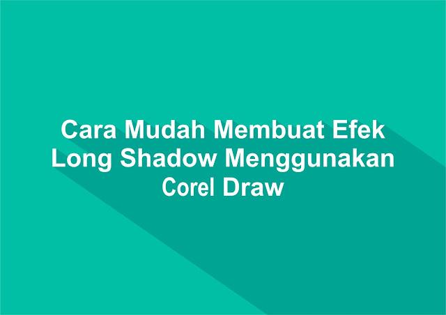 Cara Mudah Membuat Efek Long Shadow Menggunakan Corel Draw
