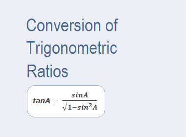 Conversion of Trigonometric Ratios