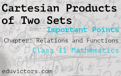 CBSE Class 11 Maths - Cartesian Products of two sets (Important Points)- Relations and Function (#class11Maths)(#eduvictors)(#cbsenotes)