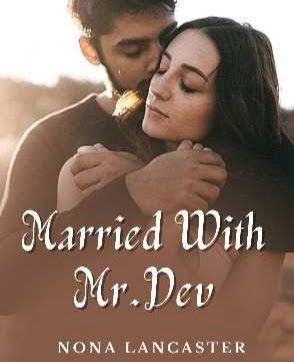 Novel Married With Mr. Dev Karya Nona lancaster Full Episode