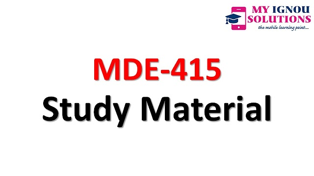 IGNOU MDE-415 Study Material