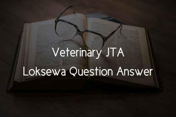 Veterinary JTA Loksewa Question Answer 2021