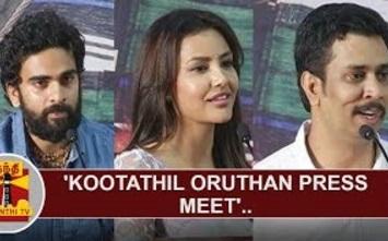 'Kootathil Oruthan' Press meet : Ashok Selvan   Priya Anand   T.J.Gnanavel