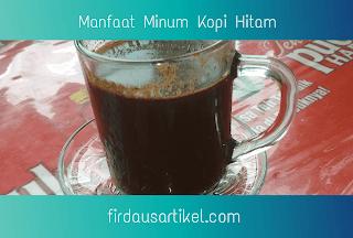 Manfaat minum kopi hitam bagi kesehatan