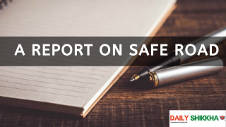 a Report on Safe Road