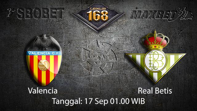 Prediksi Bola Jitu Valencia vs Real Betis 17 September 2018 ( Spanish La Liga )
