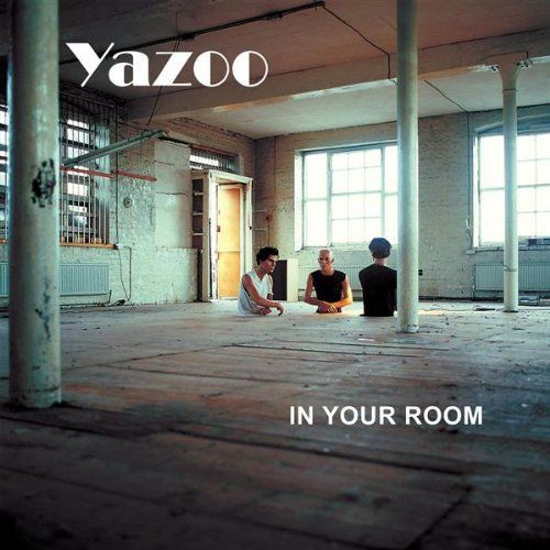 Upstairs At Eric S Yaz: (La) Luna: Yazoo- In Your Room (2008) Remastered (3 Discs