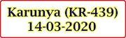 KARUNYA KR-439 Kerala Lottery Result Today 14-03-2020