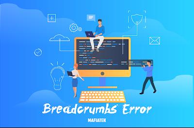Cara Mengatasi Breadcrumbs Error pada Blogger