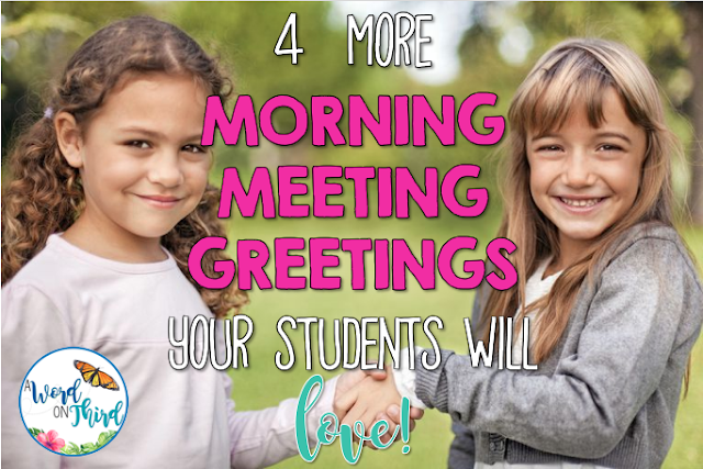 4 More Morning Meeting Greetings Your Students Will LOVE by A Word On Third