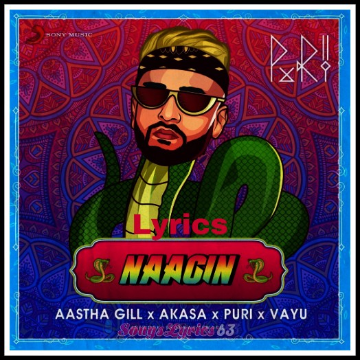NAAGIN Lyrics - Aastha Gill Indian Pop Song [2019]