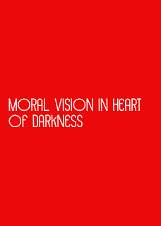 moral vision in Heart of Darkness
