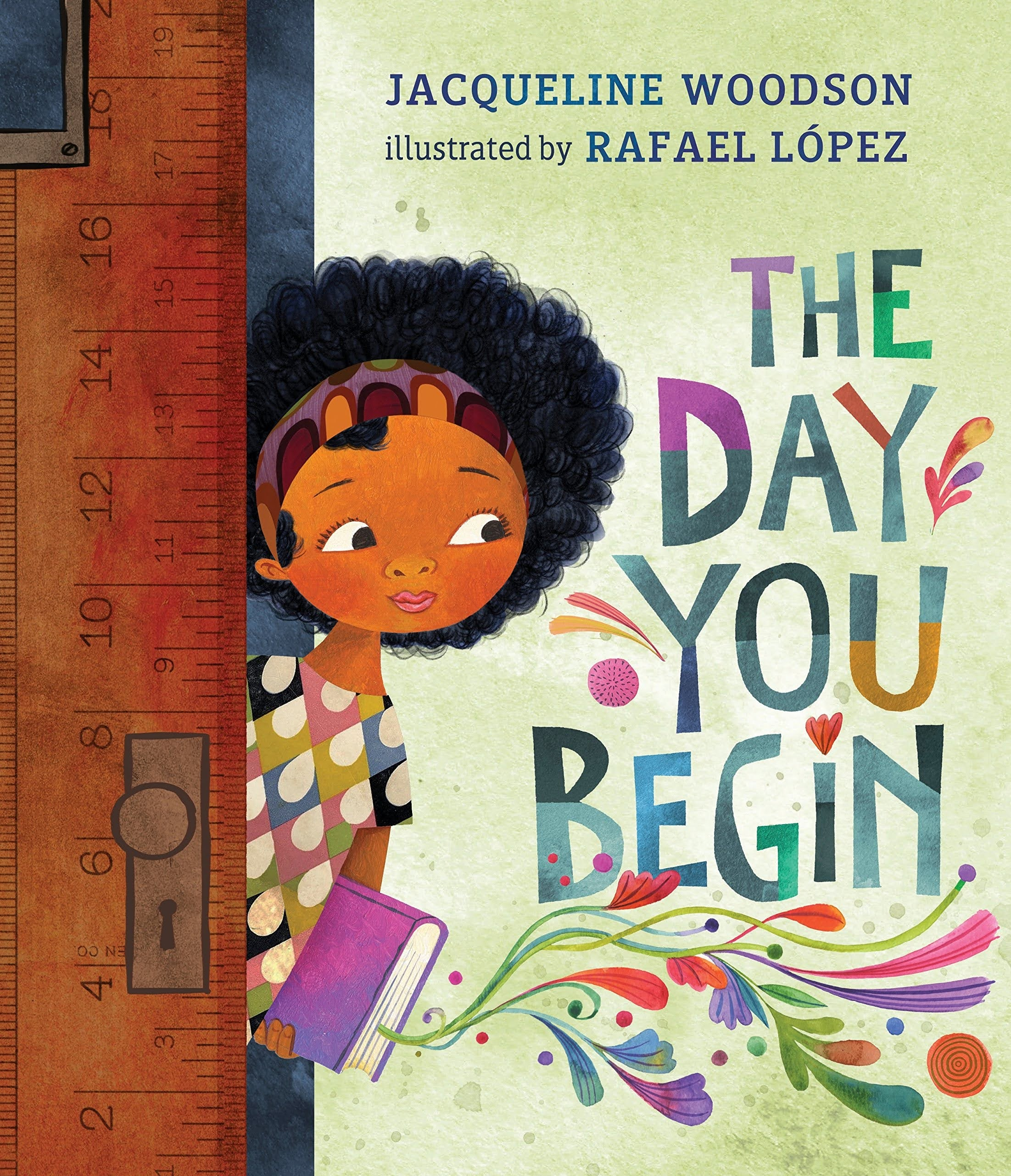 The Day You Begin by Jacqueline Woodson and illustrated by Rafael López