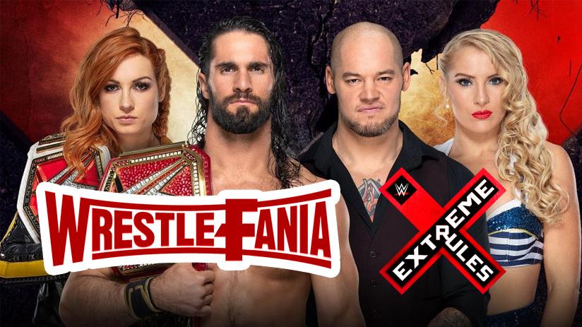 WrestleFania 63 : WWE Extreme Rules 2019 - Fans Not Experts