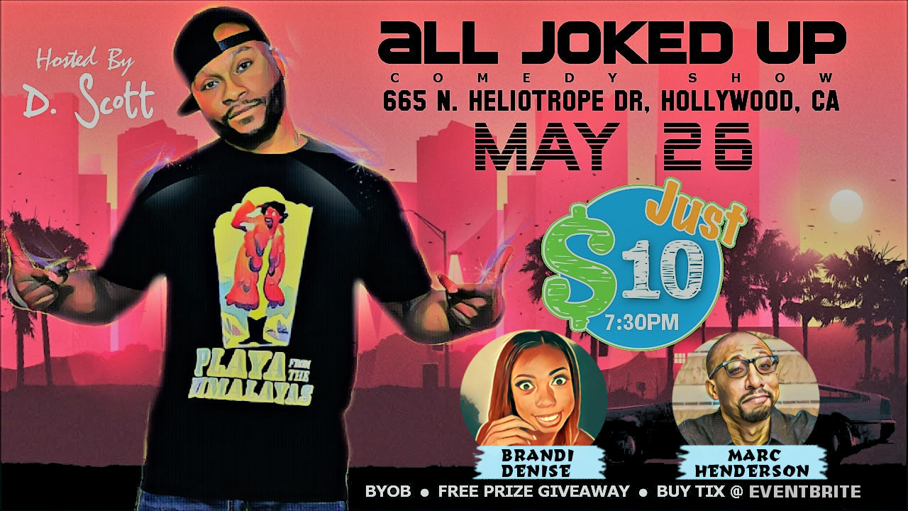 SHOW-TIME: All Joked Up Comedy Show (Los Angeles) (5/26/19)