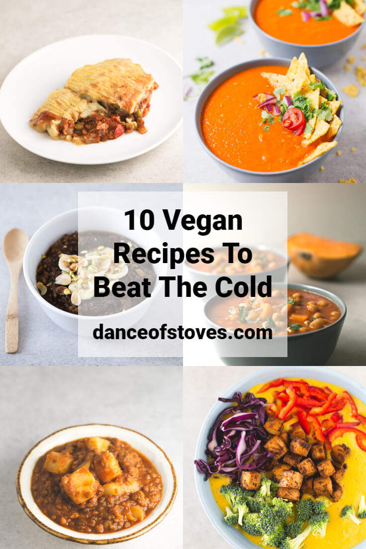10 vegan recipes to beat the cold - These are 10 of my favourite vegan recipes to beat the cold. When the low temperatures, we feel like warm and comforting things.