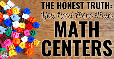 The Honest Truth: You Need More Than Math Centers