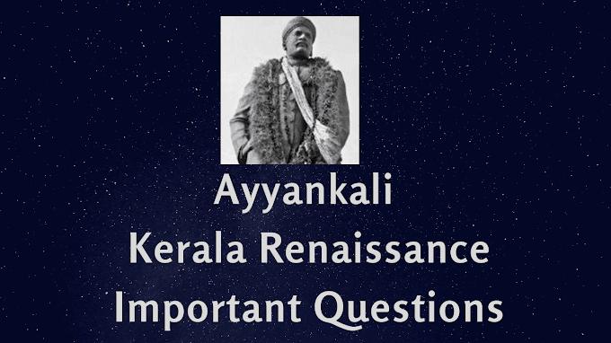 Ayyankali Kerala Renaissance Psc Important Questions
