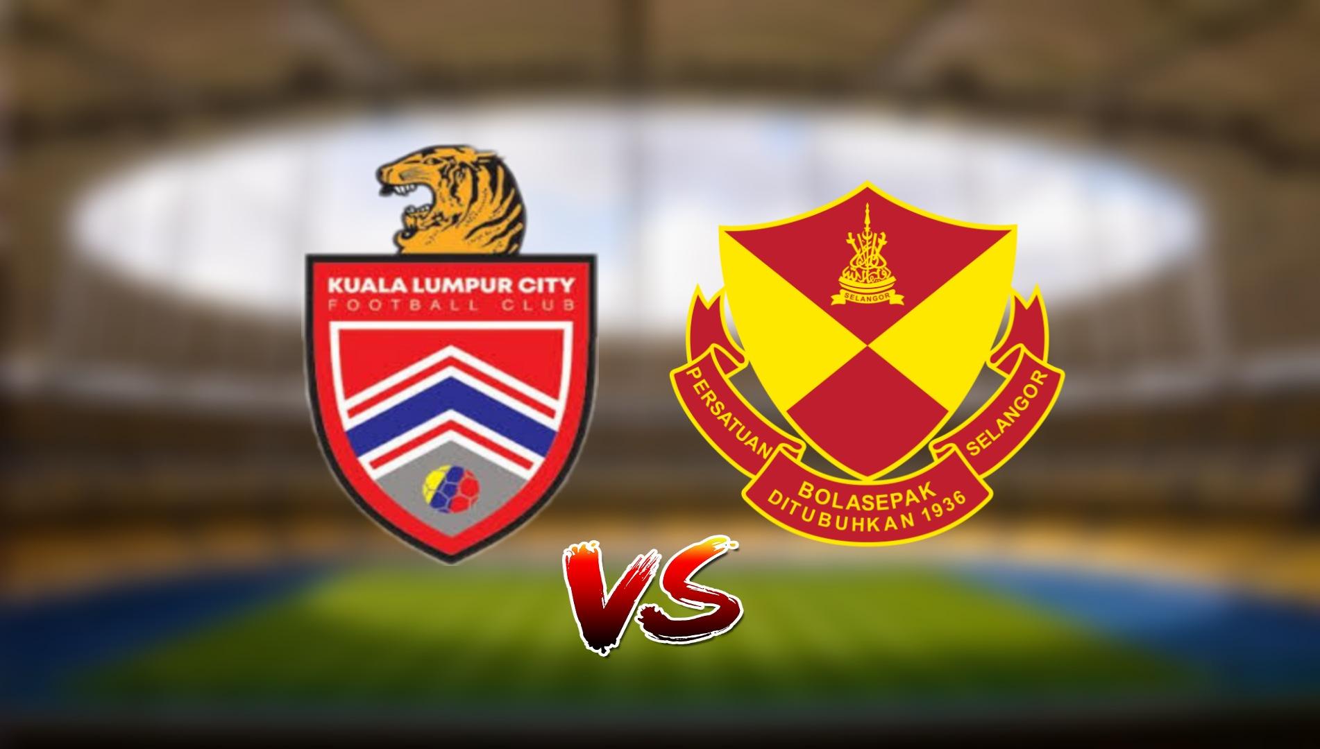 Live Streaming Kuala Lumpur City FC vs Selangor FC Liga Super 24.7.2021
