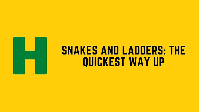 HackerRank Snakes and Ladders: The Quickest Way Up problem solution