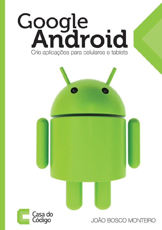 Google Android: Crie Aplicações Para Celulares E Tablets Download Grátis