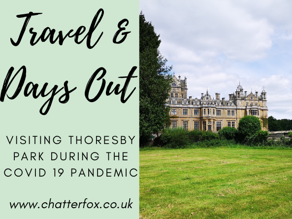 Image title reads travel and days out visiting thoresby park during the covid 19 pandemic. Image to the right is of Thoresby hall and Gardens