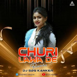 CHURI LEWA DE - REMIX - DJ S2G KANKER