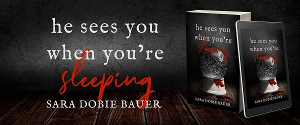 He Sees You When You're Sleeping by Sara Dobie Bauer