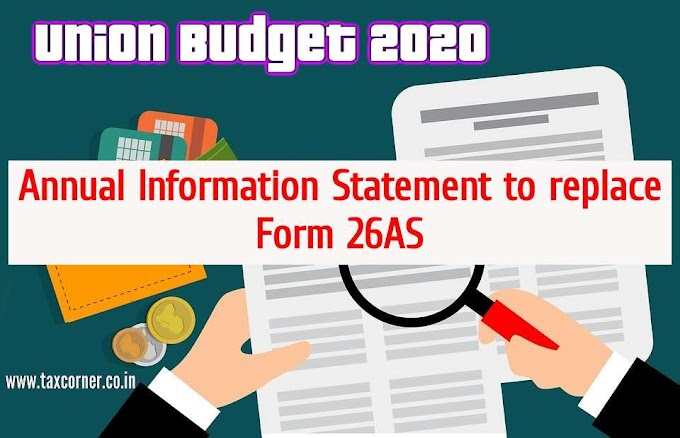 Annual Information Statement to replace Form 26AS-Budget 2020