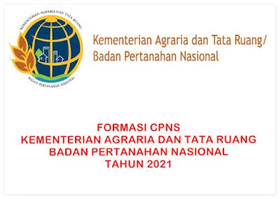 Formasi CPNS 2021 Kementerian Agraria dan Tata Ruang / Badan pertanahan Nasional