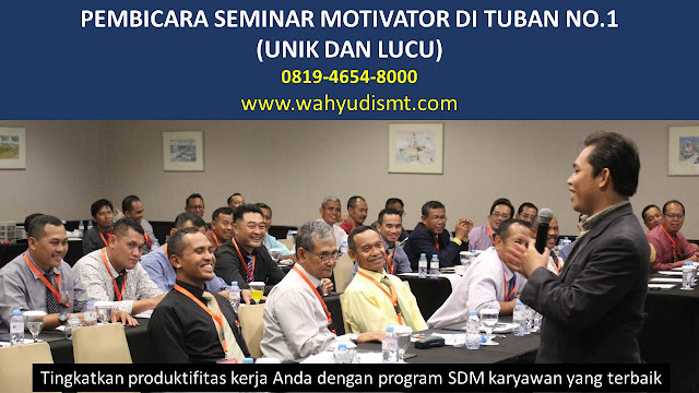PEMBICARA SEMINAR MOTIVATOR DI TUBAN NO.1,  Training Motivasi di TUBAN, Softskill Training di TUBAN, Seminar Motivasi di TUBAN, Capacity Building di TUBAN, Team Building di TUBAN, Communication Skill di TUBAN, Public Speaking di TUBAN, Outbound di TUBAN, Pembicara Seminar di TUBAN
