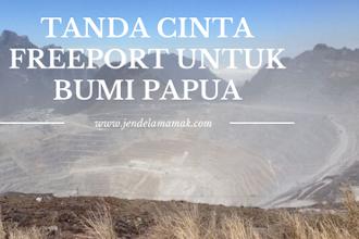 Tanda Cinta Freeport Untuk Bumi Papua