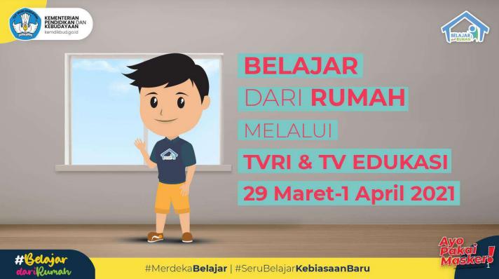 Panduan Program Belajar Dari Rumah Melalui TVRI dan TV Edukasi 29 Maret - 1 April 2021