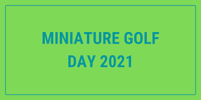 Miniature Golf Day 2021