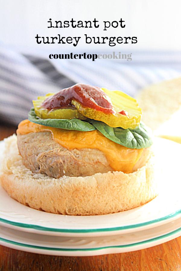 Instant Pot Turkey Burgers- Countertop Cooking #countertopcookingblog #instantpot #pressurecooker #dinner #turkeyburgers