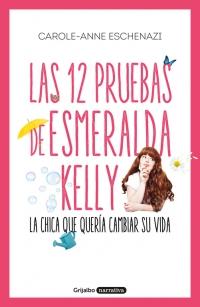Reseña: Las 12 pruebas de Esmeralda Kelly | Carole-Anne Eschenazi
