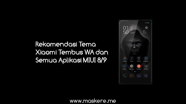 Rekomendasi Tema Xiaomi Tembus WA dan Banyak Aplikasi MIUI 8/9