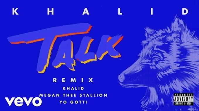 [ MUSIC ] Khalid – Talk (Remix) Ft. Megan Thee Stallion & Yo Gotti   MP3 DOWNLOAD
