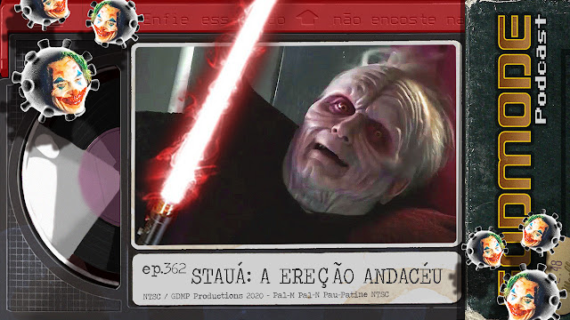 GODMODE 362 - STAR WARS: A QUARENTENA DE SKYWALKER