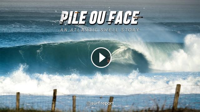 An Atlantic Swell Story Pile ou Face feat Rémi Arauzo Léo Havion Surf-Report
