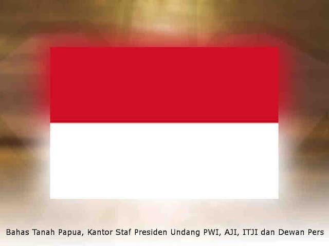 Bahas Tanah Papua, Kantor Staf Presiden Undang PWI, AJI, ITJI dan Dewan Pers