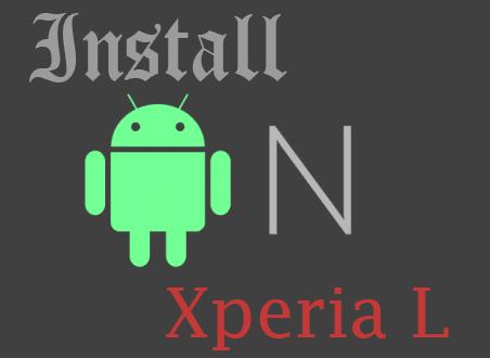 Upgrade Xperia L ke Android Nougat [7.1]